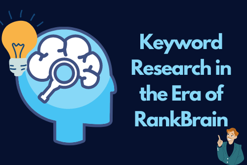 Keyword Research in the Era of RankBrain